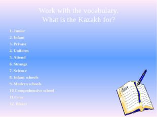 Work with the vocabulary. What is the Kazakh for? 1. Junior 2. Infant 3. Priv