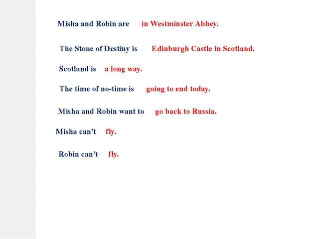 Misha and Robin are The Stone of Destiny is Scotland is The time of no-time i...