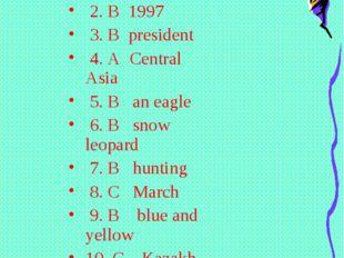 Keys:-Ответы-Жауаптары. 1 C Astana 2. B 1997 3. B president 4. A Central Asi