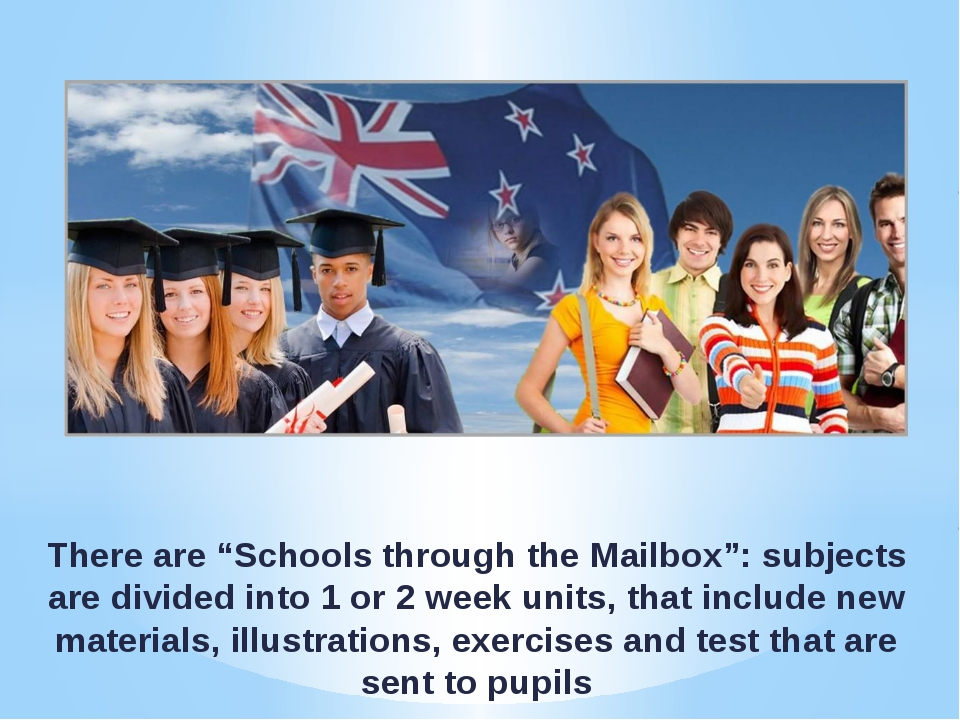 "There are ""Schools through the Mailbox"": subjects are divided into 1 or 2 wee..."
