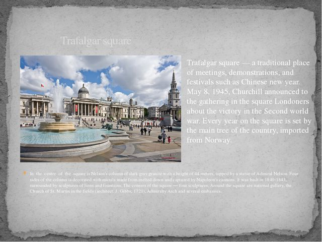 In the centre of the square is Nelson's column of dark gray granite with a he...