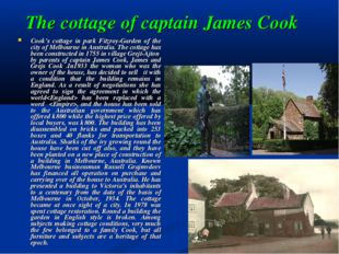 The cottage of captain James Cook Cook's cottage in park Fitzroy-Garden of th