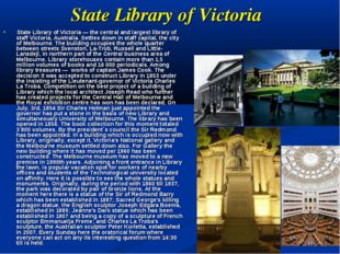 State Library of Victoria State Library of Victoria — the central and largest