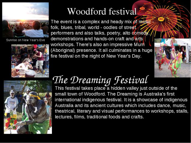 Woodford festival The event is a complex and heady mix of music - folk, blues...