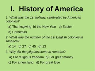 I. History of America 1. What was the 1st holiday, celebrated by American col