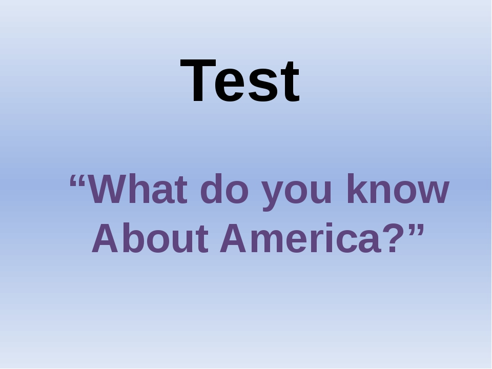 "Test ""What do you know About America?"""
