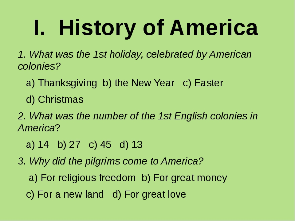 I. History of America 1. What was the 1st holiday, celebrated by American col...