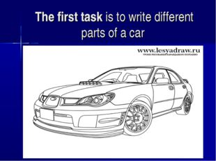 The first task is to write different parts of a car