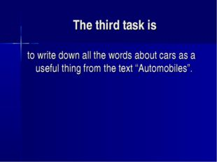 The third task is to write down all the words about cars as a useful thing fr