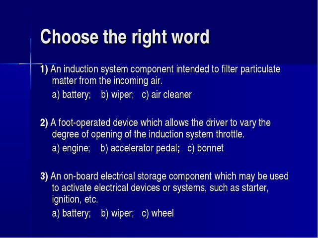 Choose the right word 1) An induction system component intended to filter par...