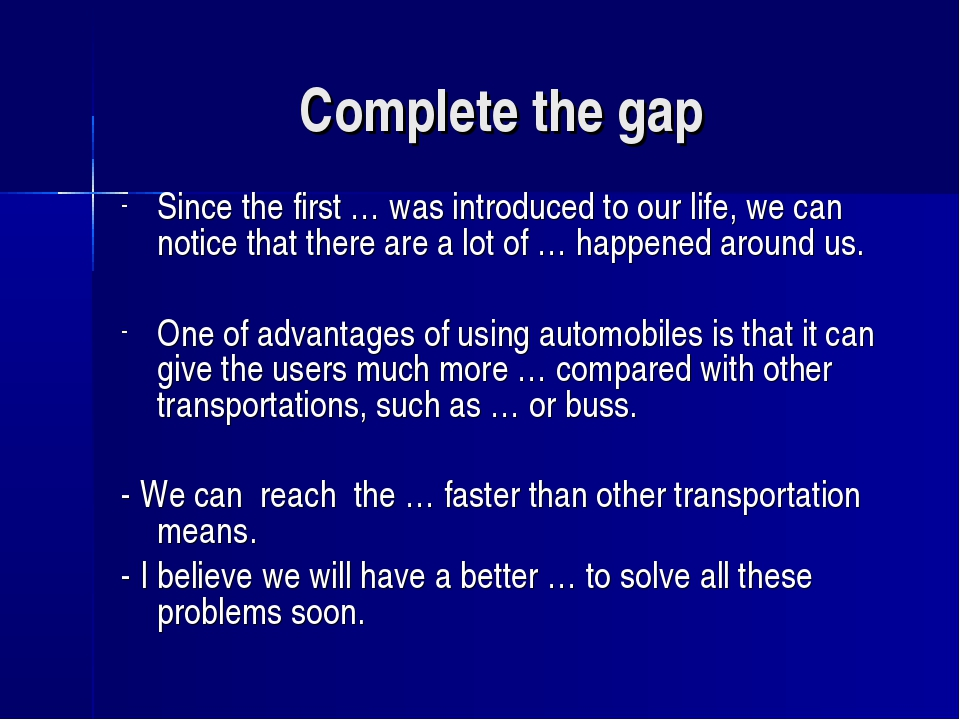 Complete the gap Since the first … was introduced to our life, we can notice...