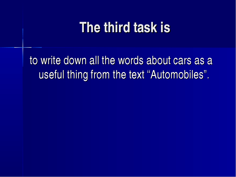 The third task is to write down all the words about cars as a useful thing fr...