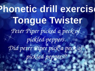 Phonetic drill exercise Tongue Twister Peter Piper picked a peck of pickled p