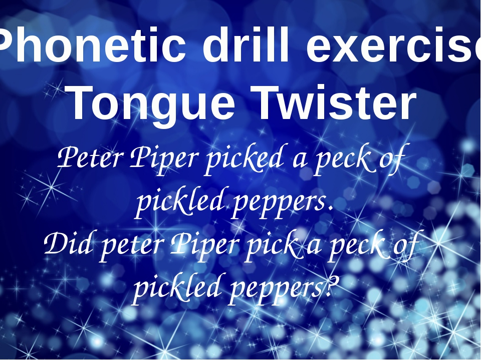 Phonetic drill exercise Tongue Twister Peter Piper picked a peck of pickled p...