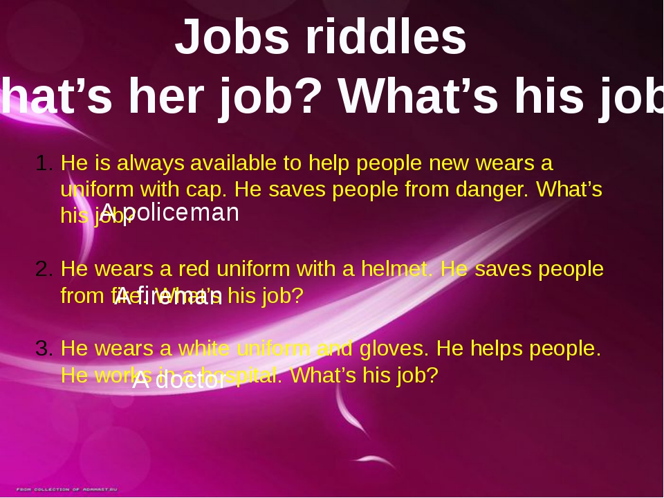 Jobs riddles What's her job? What's his job? He is always available to help p...