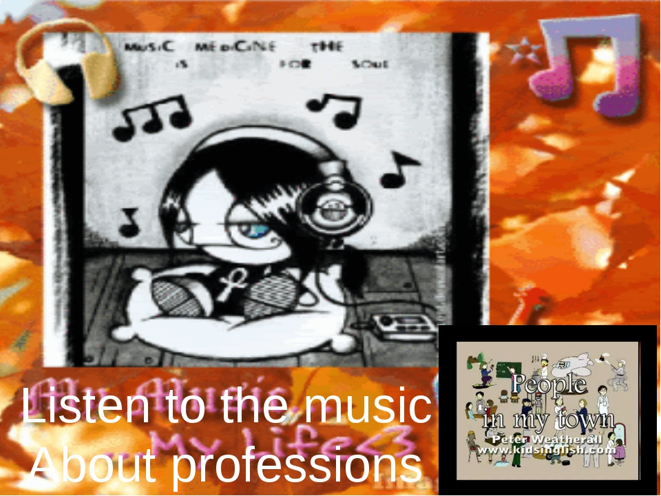 Listen to the music About professions