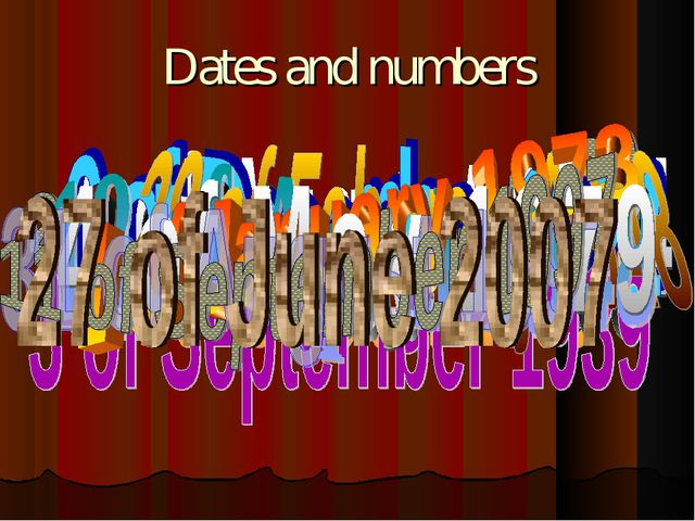 Dates and numbers