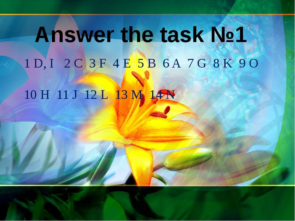 Answer the task №1 1 D, I 2 C 3 F 4 E 5 B 6 A 7 G 8 K 9 O 10 H 11 J 12 L 13...
