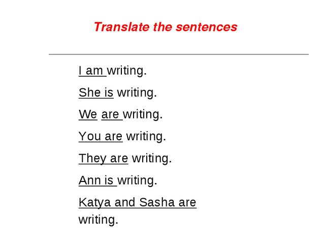 I am writing. She is writing. We are writing. You are writing. They are writi...