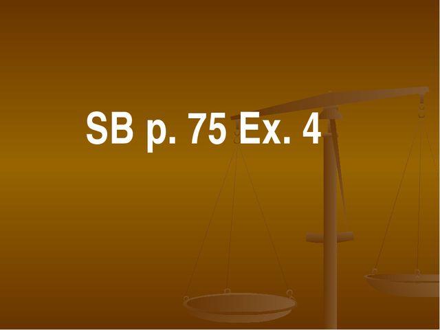 SB p. 75 Ex. 4