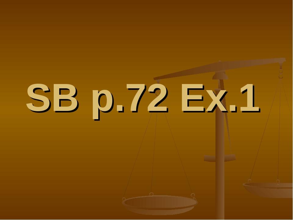 SB p.72 Eх.1