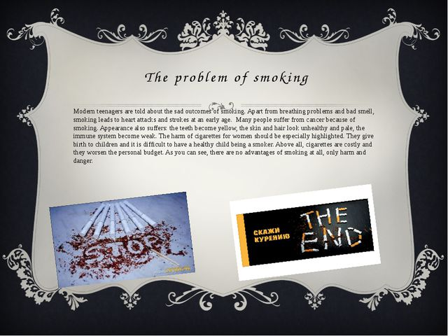 The problem of smoking Modern teenagers are told about the sad outcomes of sm...