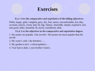 Exercises Ex.1. Give the comparative and superlative of the falling adjective