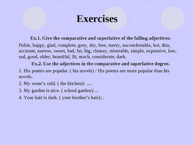 Exercises Ex.1. Give the comparative and superlative of the falling adjective...