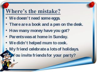 Where's the mistake? We doesn't need some eggs. There are a book and a pen on