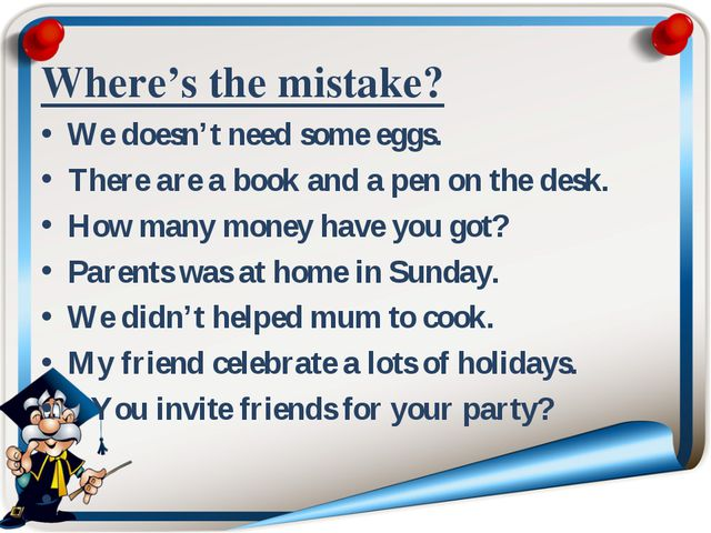 Where's the mistake? We doesn't need some eggs. There are a book and a pen on...