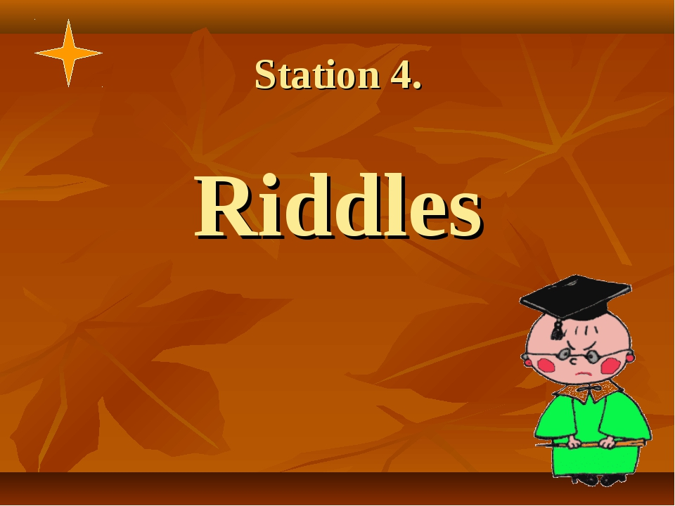 Station 4. Riddles