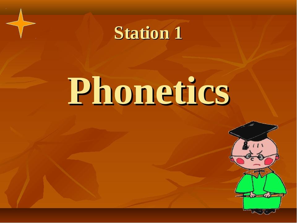 Station 1 Phonetics