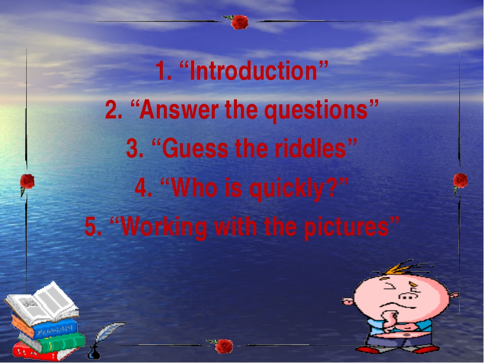 """1. """"Introduction"""" 2. """"Answer the questions"""" 3. """"Guess the riddles"""" 4. """"Who i..."""