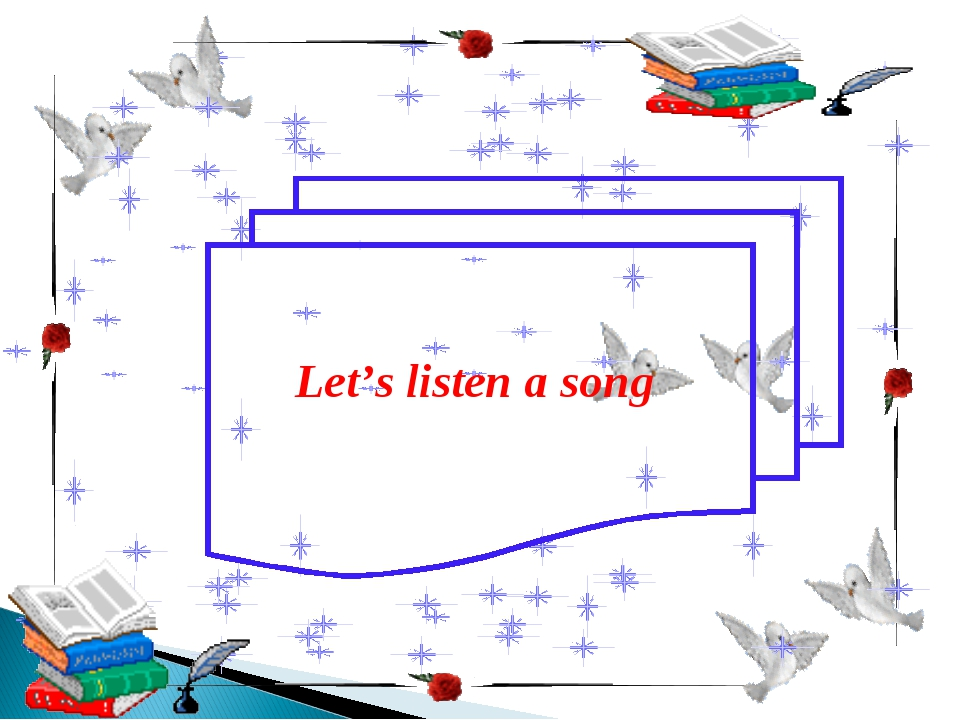 Let's listen a song