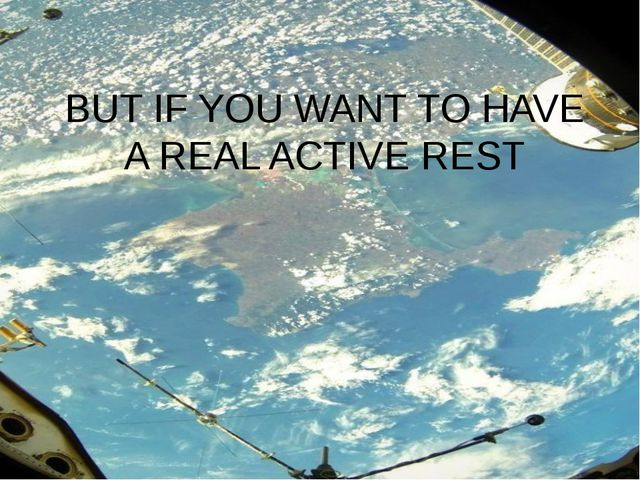 BUT IF YOU WANT TO HAVE A REAL ACTIVE REST