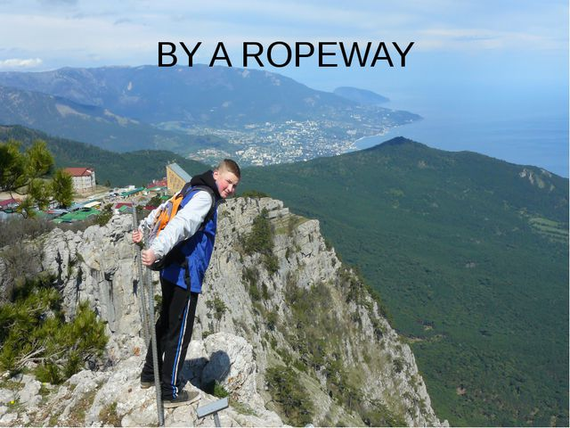BY A ROPEWAY