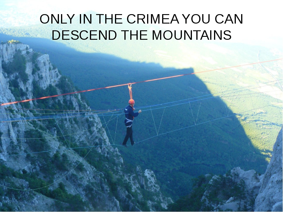 ONLY IN THE CRIMEA YOU CAN DESCEND THE MOUNTAINS