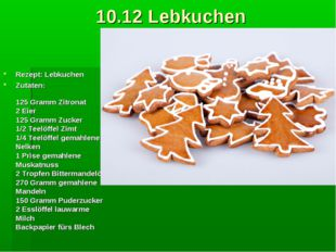 10.12 Lebkuchen Rezept: Lebkuchen Zutaten: 125 Gramm Zitronat 2 Eier 125 Gr