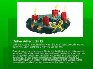 """Dritter Advent 14.12 """"Advent, Advent, ein Lichtlein brennt. Erst eins, dann z"""