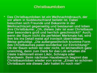 Christbaumloben Das Christbaumloben ist ein Weihnachtsbrauch, der vor allem i