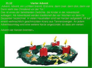 """21.12 Vierter Advent """"Advent, Advent, ein Lichtlein brennt. Erst eins, dann"""