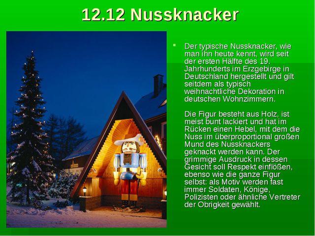 12.12 Nussknacker Der typische Nussknacker, wie man ihn heute kennt, wird sei...