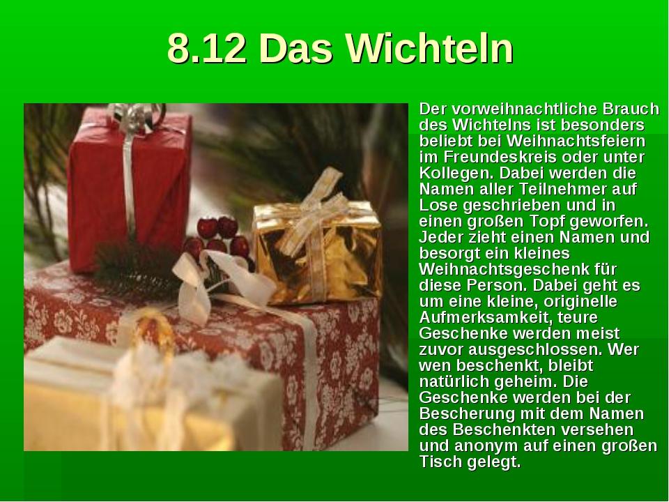 8.12 Das Wichteln Der vorweihnachtliche Brauch des Wichtelns ist besonders be...
