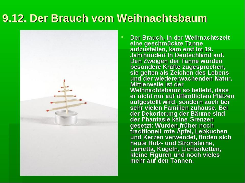 9.12. Der Brauch vom Weihnachtsbaum Der Brauch, in der Weihnachtszeit eine ge...