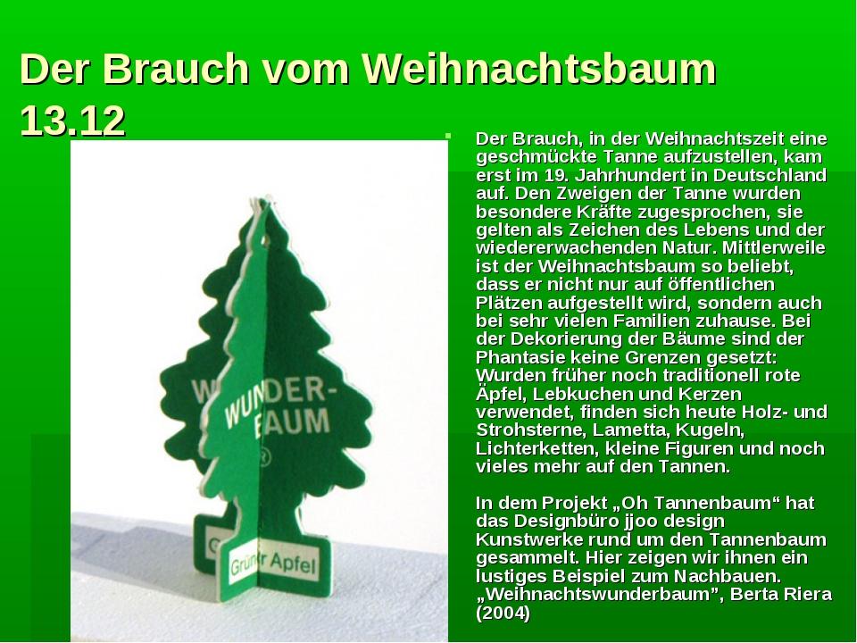 Der Brauch vom Weihnachtsbaum 13.12 Der Brauch, in der Weihnachtszeit eine ge...