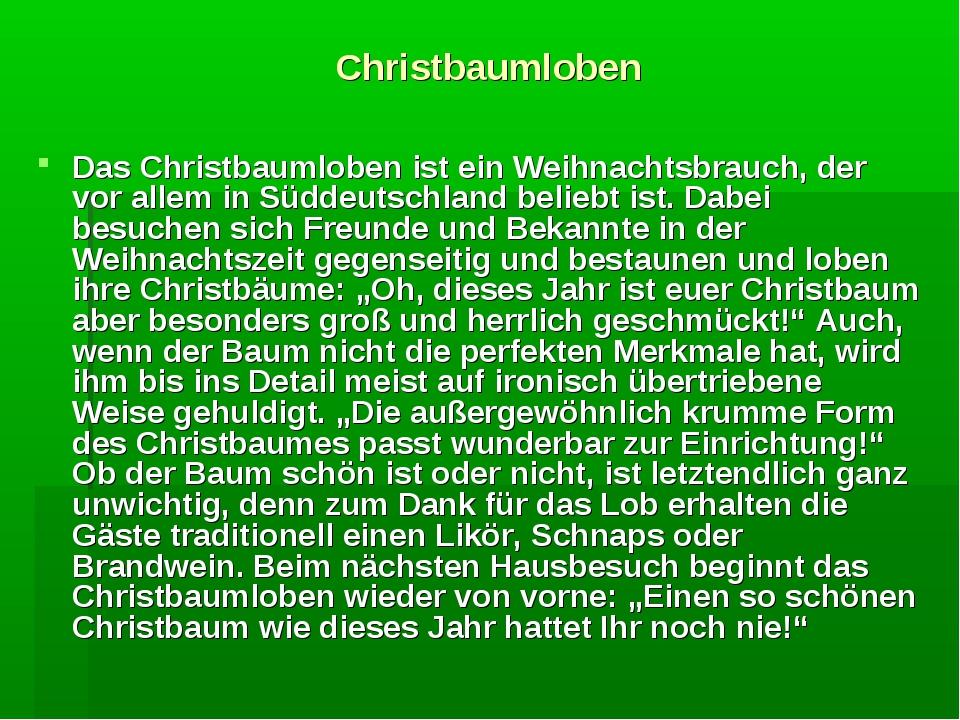 Christbaumloben Das Christbaumloben ist ein Weihnachtsbrauch, der vor allem i...