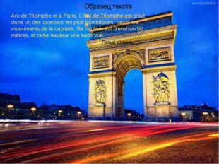Arc de Triomphe et à Paris.L'Arc de Triomphe est situé dans un des quartiers