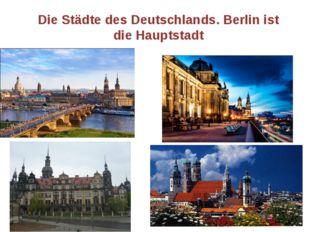 Die Städte des Deutschlands. Berlin ist die Hauptstadt