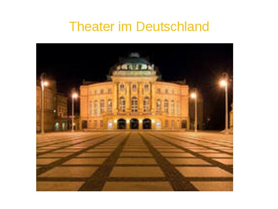 Theater im Deutschland