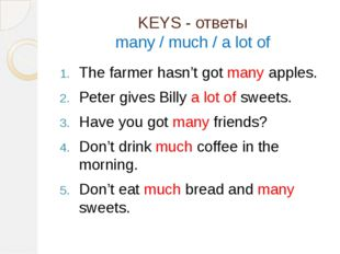 KEYS - ответы many / much / a lot of The farmer hasn't got many apples. Peter